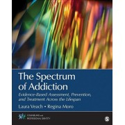 Spectrum of Addiction. Evidence-Based Assessment, Prevention, and Treatment Across the Lifespan, Paperback/Regina R. Moro