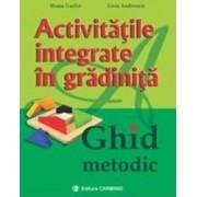 Activitatile Integrate In Gradinita. Ghid Metodic - Ileana Gurlui Livia Andreescu