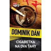 Cigaretka na dva ťahy(Dominik Dán)