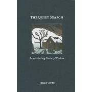 The Quiet Season: Remembering Country Winters, Hardcover/Jerry Apps