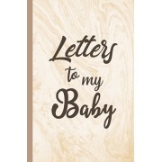 Letters to My Baby: Our Precious Memories --- New Parents Gifts, Paperback/Lynna Hare