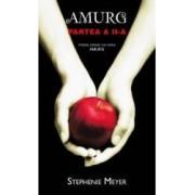 Amurg Partea a II-a - Stephenie Meyer