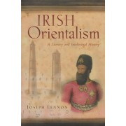 Irish Orientalism: A Literary and Intellectual History