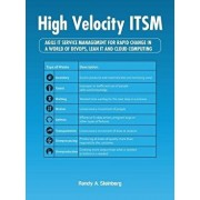 High Velocity Itsm: Agile It Service Management for Rapid Change in a World of Devops, Lean It and Cloud Computing, Paperback/Randy A. Steinberg