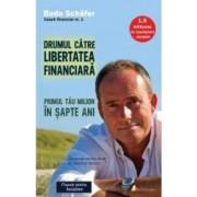 Drumul catre libertatea financiara - Bodo Schafer