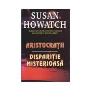 Aristocraţii ; Dispariţie misterioasă - Ed Orizonturi.