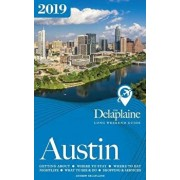 Austin - The Delaplaine 2019 Long Weekend Guide, Paperback/Andrew Delaplaine