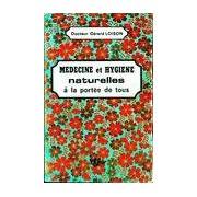Médecine et hygiène naturelles à la portée de tous - Gaston Loison - Livre