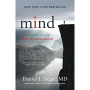 Mind: A Journey to the Heart of Being Human, Hardcover
