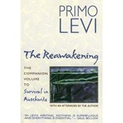 The Reawakening: The Companion Volume to Survival in Auschwitz, Paperback/Primo Levi
