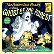 The Berenstain Bears and the Ghost of the Forest, Paperback/Stan Berenstain