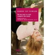 Ne-am iesit cu totii complet din minti - Karen Joy Fowler