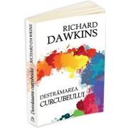 Destramarea curcubeului - stiinta, iluzie si fascinatie/Richard Dawkins