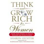 Think and Grow Rich for Women: Using Your Power to Create Success and Significance, Paperback