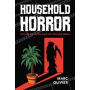 Household Horror: Cinematic Fear and the Secret Life of Everyday Objects, Paperback/Marc Olivier