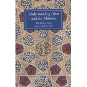 Understanding Islam and the Muslims: The Muslim Family and Islam and World Peace, Paperback
