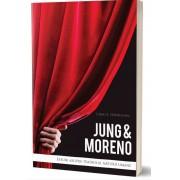 Jung & Moreno: Eseuri asupra teatrului naturii umane