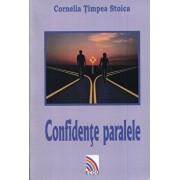 Confidente paralele/Cornelia Timpea Stoica
