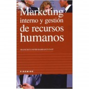 Marketing Interno Y Gestión De Recursos Humanos (Empresa Y Gestión)