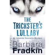 The Trickster's Lullaby: An Amanda Doucette Mystery