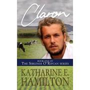 Claron: Book One of the Siblings O'Rifcan Series, Paperback/Katharine E. Hamilton