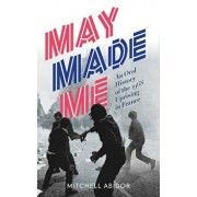 May Made Me: An Oral History of the 1968 Uprising in France, Paperback/Mitchell Abidor