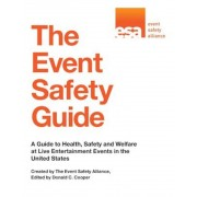 The Event Safety Guide: A Guide to Health, Safety and Welfare at Live Entertainment Events in the United States, Paperback