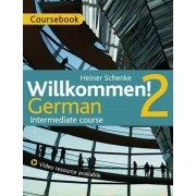Willkommen! 2 German Intermediate Course [With CD (Audio) and DVD]