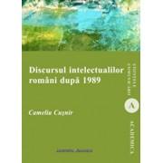Discursul intelectualilor romani dupa 1989/Camelia Cusnir
