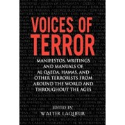 Voices of Terror: Manifestos, Writings, and Manuals of Al-Qaeda, Hamas and Other Terrorists from Around the World and Throughout the Age, Paperback/Walter Laqueur