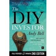 DIY Investor. How to Take Control of Your Investments and Plan for a Financially Secure Future, Paperback/Andy Bell