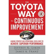 The Toyota Way to Continuous Improvement: Linking Strategy and Operational Excellence to Achieve Superior Performance, Hardcover