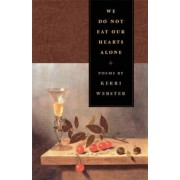We Do Not Eat Our Hearts Alone, Paperback