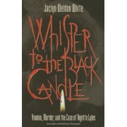 Whisper to the Black Candle: Voodoo, Murder, and the Case of Anjette Lyles, Paperback