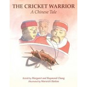 The Cricket Warrior: A Chinese Tale, Hardcover/Margaret Chang