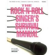 The Rock-N-Roll Singer's Survival Manual, Paperback/Mark Baxter