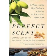 The Perfect Scent: A Year Inside the Perfume Industry in Paris and New York, Paperback