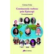 Continentele vorbesc prin Episcopi. In serviciul omenirii/Cristian Bulai