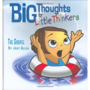 Big Thoughts for Little Thinkers: The Gospel, Hardcover