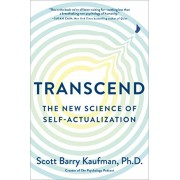 Transcend: The New Science of Self-Actualization, Hardcover/Scott Barry Kaufman