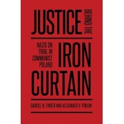 Justice Behind the Iron Curtain: Nazis on Trial in Communist Poland, Paperback/Gabriel Finder