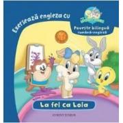 Exerseaza engleza cu Baby Looney Tunes - La fel ca Lola