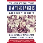 Tales from the New York Rangers Locker Room: A Collection of the Greatest Rangers Stories Ever Told, Hardcover/Gilles Villemure
