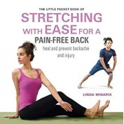 The Little Pocket Book of Stretching with Ease for a Pain-Free Back: Heal and Prevent Backache and Injury, Paperback/Linda Minarik