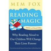 Reading Magic: Why Reading Aloud to Our Children Will Change Their Lives Forever, Paperback