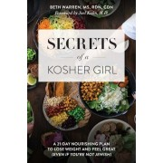 Secrets of a Kosher Girl: A 21-Day Nourishing Plan to Lose Weight and Feel Great (Even If You're Not Jewish), Paperback