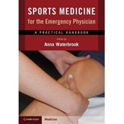 Sports Medicine for the Emergency Physician: A Practical Handbook, Paperback/Anna L. Waterbrook