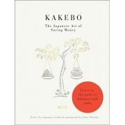 Kakebo: The Japanese Art of Saving Money. Discover the path to balance and calm, Paperback/***