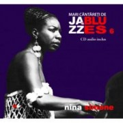 Nina Simone. Mari cantareti de jazz si blues Vol. 6