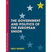 Government and Politics of the European Union, Paperback/Neill Nugent
